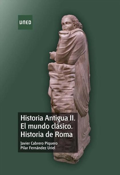 HISTORIA ANTIGUA II. EL MUNDO CLÁSICO. HISTORIA DE ROMA.