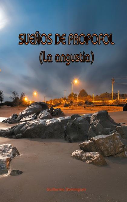 SUEÑOS DE PROPOFOL. LA ANGUSTIA