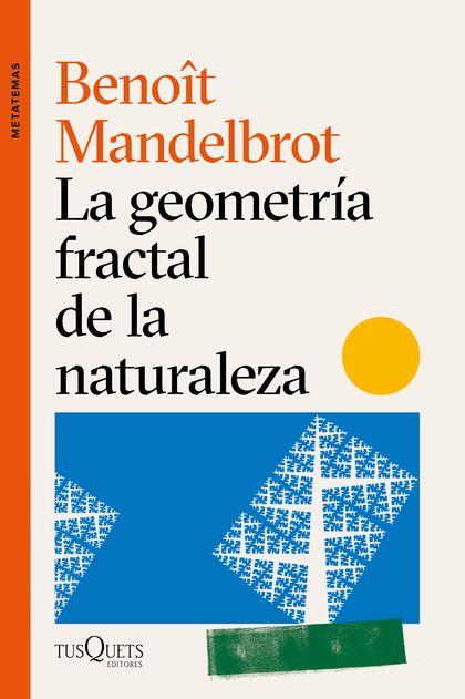LA GEOMETRÍA FRACTAL DE LA NATURALEZA.