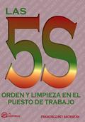 LAS 5S: ORDEN Y LIMPIEZA EN EL PUESTO DE TRABAJO