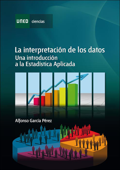 LA INTERPRETACIÓN DE LOS DATOS : UNA INTRODUCCIÓN A LA ESTADÍSTICA APLICADA
