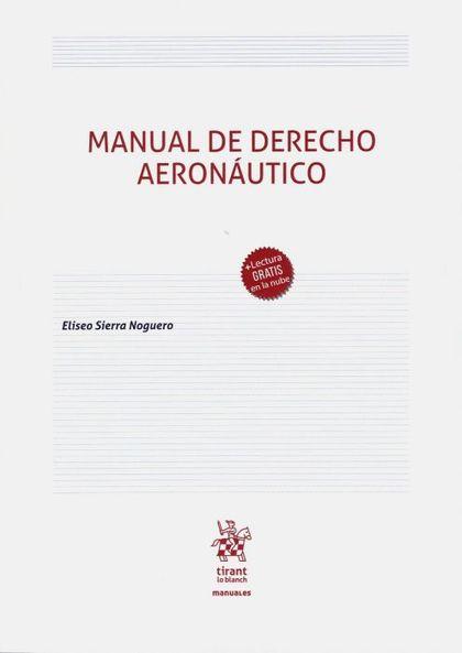 MANUAL DE DERECHO AERONÁUTICO.