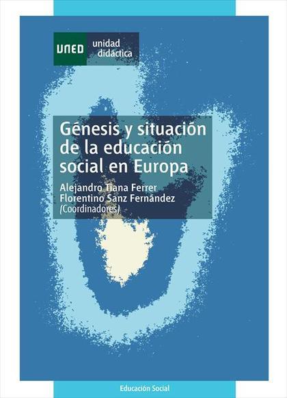 GÉNESIS Y SITUACIÓN DE LA EDUCACIÓN SOCIAL EN EUROPA.