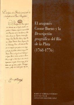 EL ARAGONÉS COSME BUENO Y LA DESCRIPCIÓN GEOGRÁFICA DEL RÍO DE LA PLATA (1768-17