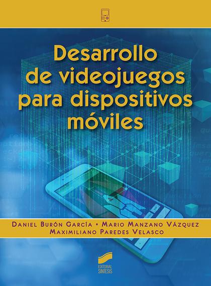 DESARROLLO DE VIDEOJUEGOS PARA DISPOSITIVOS MÓVILES.