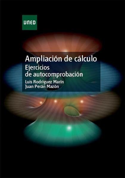 AMPLIACIÓN DE CÁLCULO. EJERCICIOS DE AUTOCOMPROBACIÓN.
