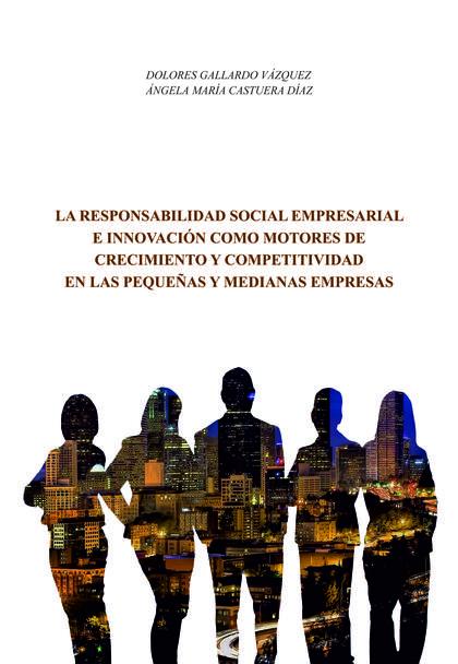 LA RESPONSABILIDAD SOCIAL EMPRESARIAL E INNOVACIÓN COMO MOTORES DE CRECIMIENTO Y.