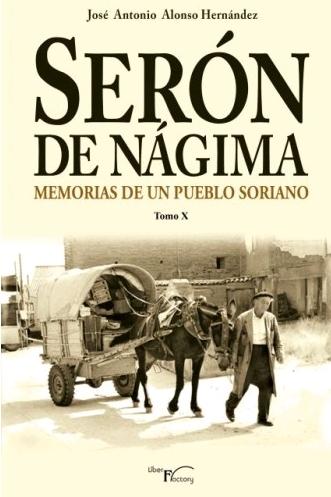 SERÓN DE NÁGIMA. MEMORIAS DE UN PUEBLO SORIANO. TOMO X.