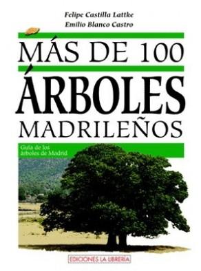 MÁS DE 100 ÁRBOLES MADRILEÑOS : GUÍA DE ÁRBOLES DE LA COMUNIDAD DE MADRID