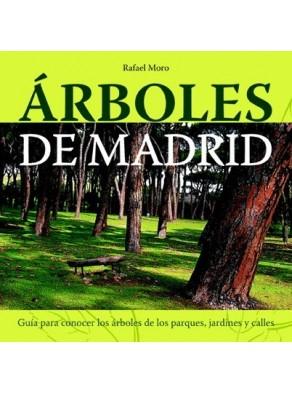 ÁRBOLES DE MADRID : GUÍA PARA CONOCER LOS ÁRBOLES DE SUS CALLES, PARQUES Y JARDINES