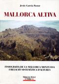 MALLORCA                  ALTIVA. FISIOGRAFIA DE LA MALLORCA MONTUOSA I RELACIÓ. FISIOGRAFIA DE