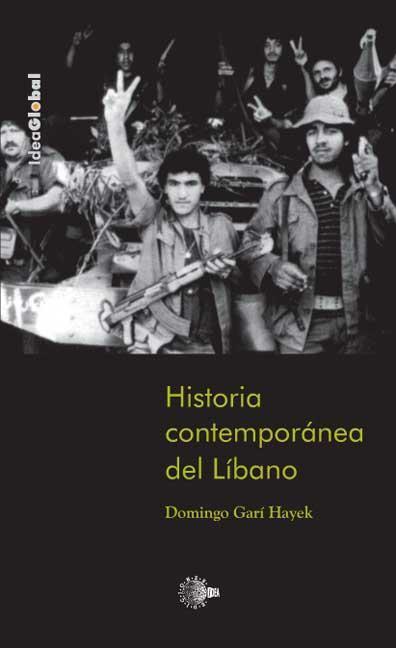 HISTORIA CONTEMPORÁNEA DEL LÍBANO : CONFESIONALISMO Y POLÍTICA (1840-2005)