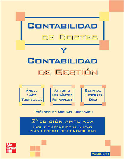 CONTABILIDAD DE COSTES Y CONTABILIDAD DE GESTIÓN. VOL. 1.