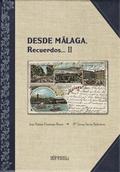 DESDE MÁLAGA RECUERDOS...II LAS TARJETAS POSTALES ILUSTRADAS DE MÁLAGA (1896-1940)