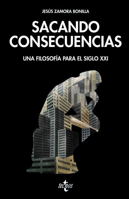 SACANDO CONSECUENCIAS. UNA FILOSOFÍA PARA EL SIGLO XXI