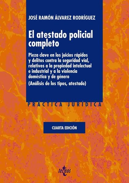 EL ATESTADO POLICIAL COMPLETO. PIEZA CLAVE EN LOS JUICIOS RÁPIDOS Y DELITOS CONTRA LA SEGURIDAD