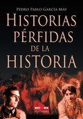 HISTORIAS PÉRFIDAS DE LA HISTORIA