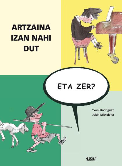 ARTZAINA IZAN NAHI DUT, ETA ZER?