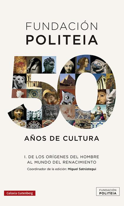 POLITEIA. 50 AÑOS DE CULTURA (1969-2019)- I                                     DE LOS ORÍGENES