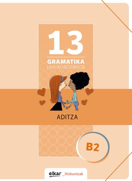 GRAMATIKA LAN-KOADERNOA 13 (B2). ADITZA.