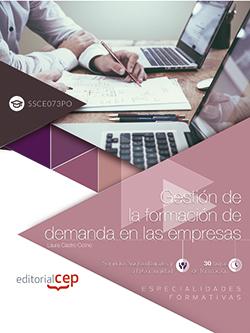 GESTIÓN DE LA FORMACIÓN DE DEMANDA EN LAS EMPRESAS (SSCE073PO). ESPECIALIDADES F.