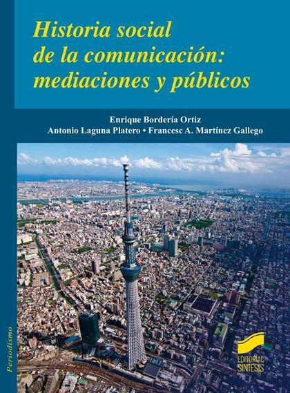 HISTORIA SOCIAL DE LA COMUNICACION: MEDIACIONES Y PUBLICOS