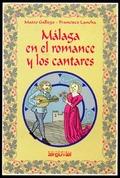 MALAGA EN EL ROMANCE Y LOS CANTARES