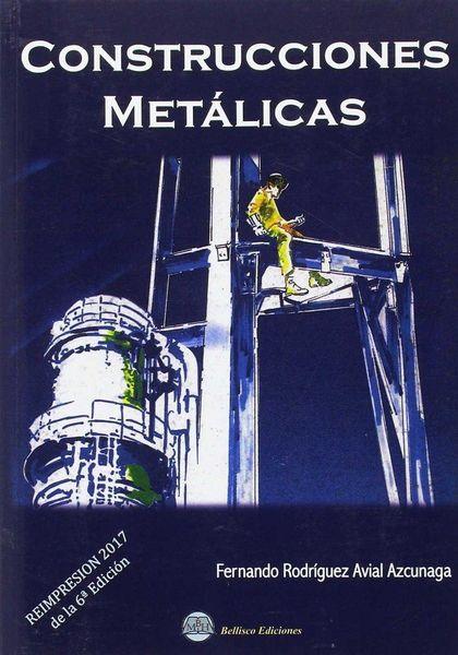 CONSTRUCCIONES METALICAS. REIMPRESIÓN 2017 DE LA 6ª EDICIÓN
