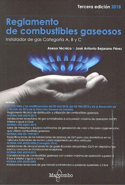 REGLAMENTO DE COMBUSTIBLES GASEOSOS 3ªED.. INSTALADOR DE GAS CATEGORÍA A, B Y C
