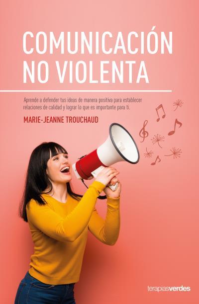 LA COMUNICACIÓN NO VIOLENTA                                                     APRENDE A DEFEN