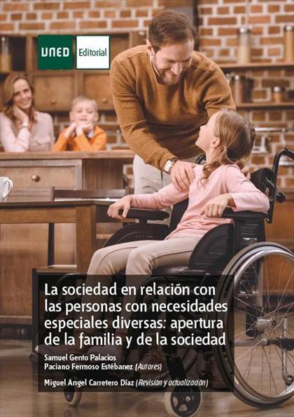 LA SOCIEDAD EN RELACIÓN CON LAS PERSONAS CON NECESIDADES ESPECIALES DIVERSAS: AP.