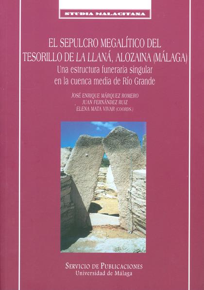 EL SEPULCRO MEGALÍTICO DEL TESORILLO DE LA LLANÁ, ALOZAINA, (MÁLAGA).