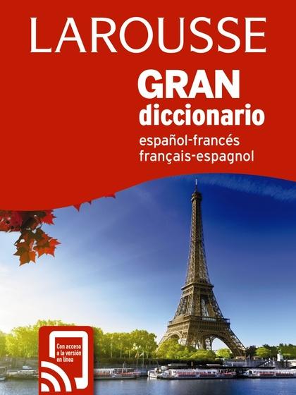 GRAN DICC. ESPAÑOL FRANCÉS / FRANCÉS ESPAÑOL