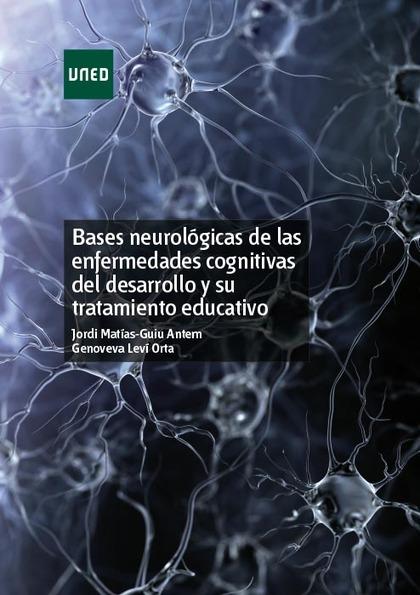 BASES NEUROLÓGICAS DE LAS ENFERMEDADES COGNITIVAS DEL DESARROLLO Y SU TRATAMIENT.