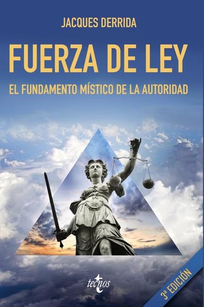 FUERZA DE LEY. EL FUNDAMENTO MÍSTICO DE LA AUTORIDAD