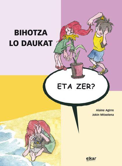 BIHOTZA LO DAUKAT, ETA ZER?.