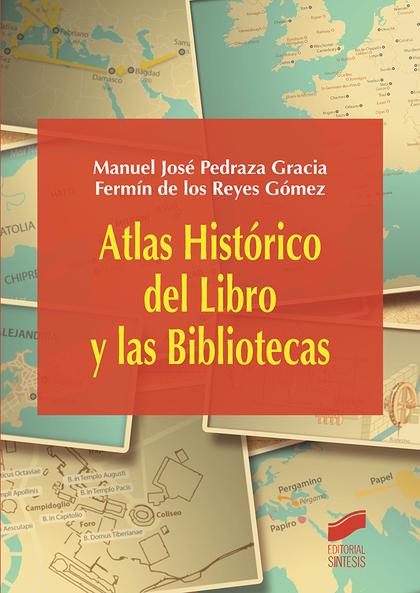 ATLAS HISTORICO DEL LIBRO Y LAS BIBLIOTECAS.
