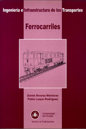 FERROCARRILES : INGENIERÍA E INFRAESTRUCTURA DE LOS TRANSPORTES