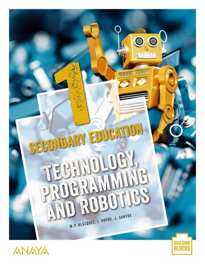 TECHNOLOGY, PROGRAMMING AND ROBOTICS 1. STUDENT´S BOOK.