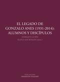 EL LEGADO DE GONZALO ANES, 1931-2014 : ALUMNOS Y DISCÍPULOS