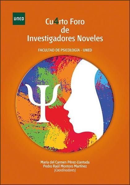 CU4RTO FORO DE INVESTIGADORES NOVELES. FACULTAD DE PSICOLOGÍA - UNED.