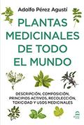 PLANTAS MEDICINALES DE TODO EL MUNDO. DESCRIPCIÓN, COMPOSICIÓN, PRINCIPIOS ACTIVOS, RECOLECCIÓN