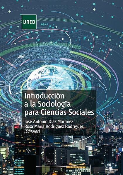 INTRODUCCIÓN A LA SOCIOLOGÍA PARA CIENCIAS SOCIALES.