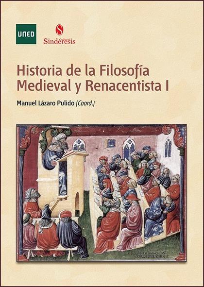 HISTORIA DE LA FILOSOFÍA MEDIEVAL Y RENACENTISTA I.
