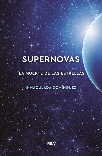SUPERNOVAS. LA MUERTE DE LAS ESTRELLAS.