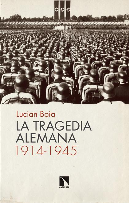 LA TRAGEDIA ALEMANA, 1914-1945.