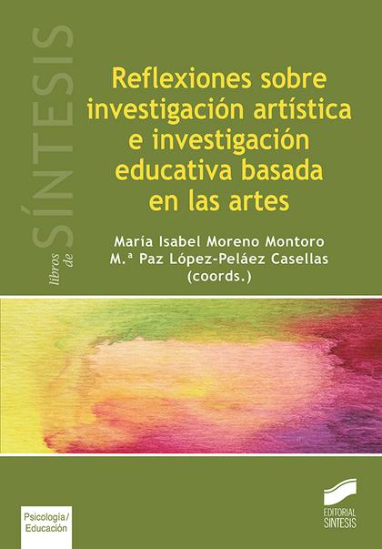 REFLEXIONES SOBRE INVESTIGACIÓN ARTÍSTICA E INVESTIGACIÓN EDUCATIVA BASADA EN LA.