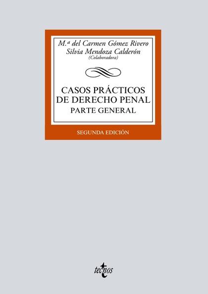 CASOS PRÁCTICOS DE DERECHO PENAL. PARTE GENERAL