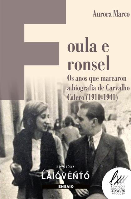 FOULA E RONSEL. OS ANOS QUE MARCARON A BIOGRAFÍA DE CARVALHO CALERO (1910-1941)