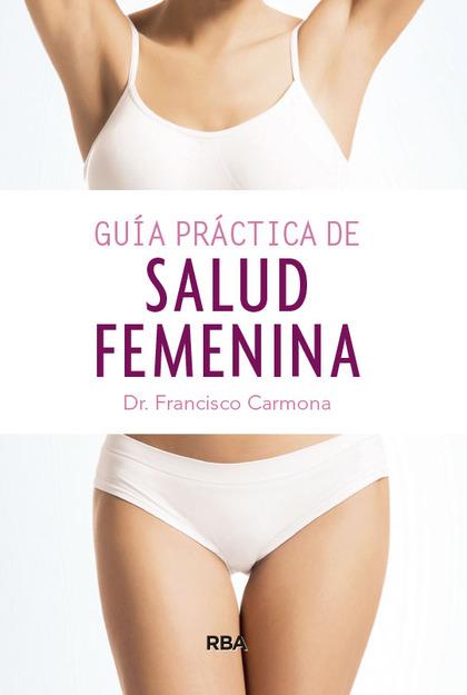 GUÍA PRÁCTICA DE SALUD FEMENINA.